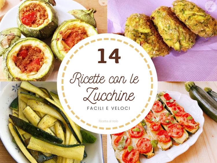 Ricetta Veloce Con Zucchine.14 Ricette Con Le Zucchine Facili E Veloci Ricette Al Volo
