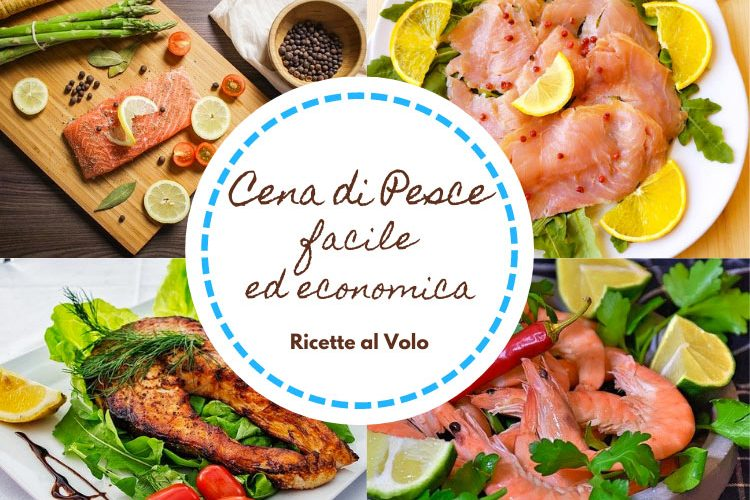 Ricette Estive Di Pesce.13 Ricette Per Cena Di Pesce Facile Ed Economica Ricette Al Volo